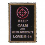 Patch Keep Calm And Who Doesn't Love M-14 (Noir)