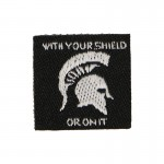 Spartan With Your Shield Or On It Patch (Black)